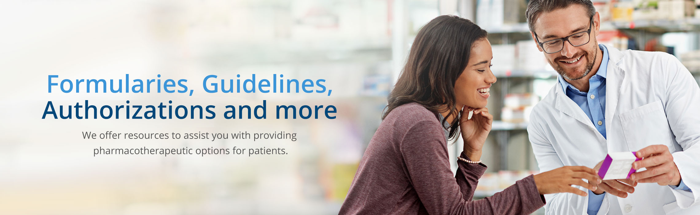 Formularies, Guidelines, Authorizations and More