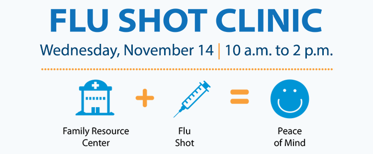 Flu Shot Clinic on Wednesday November 14 from 10 a.m. to 2 p.m. with icons for family resource center plus flu shot equaling peace of mind