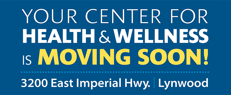 """Banner that says """"Your Center for Health & Wellness is Moving Soon! 3200 East Imperial Hwy, Lynwood"""